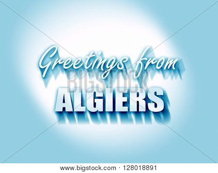 Greetings from algiers