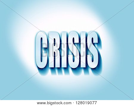 Crisis sign background