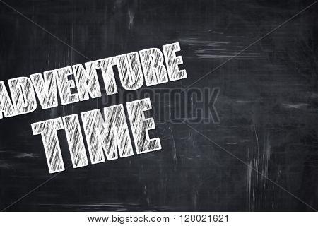 Chalkboard writing: adventure time