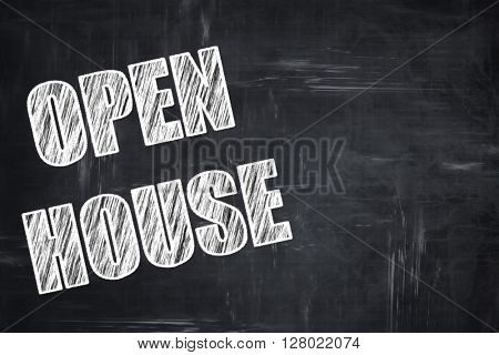 Chalkboard writing: Open house sign