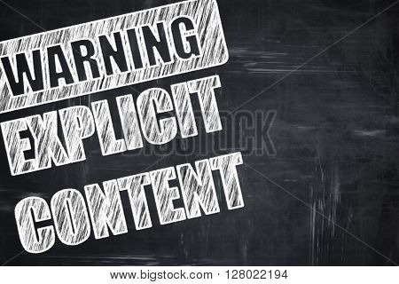 Chalkboard writing: Explicit content sign