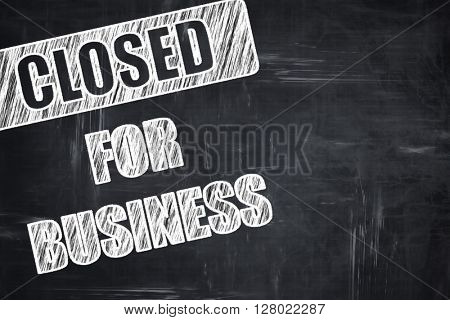 Chalkboard writing: Closed for business