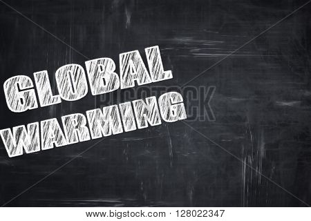 Chalkboard writing: global warming