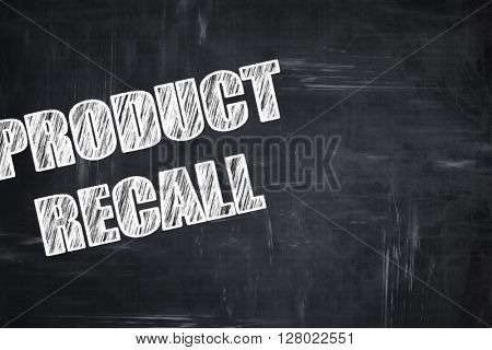 Chalkboard writing: product recall