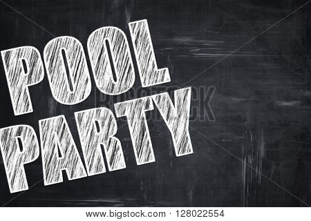 Chalkboard writing: pool party