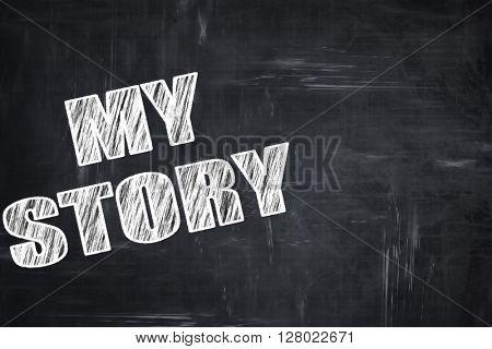 Chalkboard writing: my story