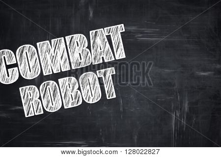 Chalkboard writing: combat robot sign background