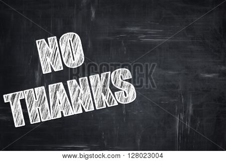 Chalkboard writing: no thanks sign