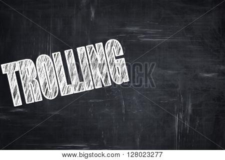 Chalkboard writing: Trolling internet background