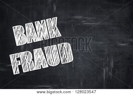 Chalkboard writing: Bank fraud background