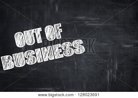 Chalkboard writing: Out of business background