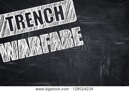 Chalkboard writing: trench warfare sign