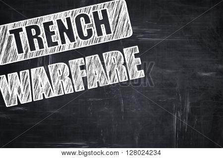 Chalkboard writing: trench warfare sign
