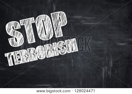 Chalkboard writing: stop terrorism