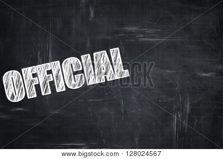 Chalkboard writing: official sign background