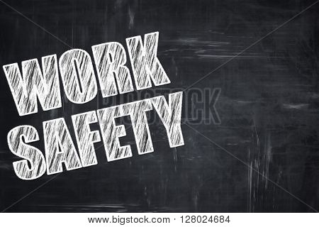 Chalkboard writing: work safety