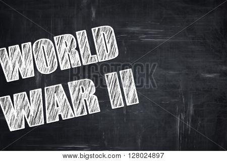 Chalkboard writing: World war 2 background