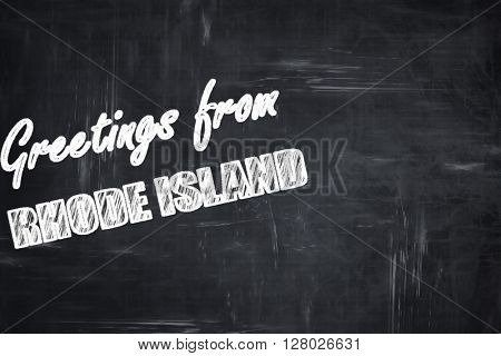 Chalkboard background with chalk letters: Greetings from rhode i