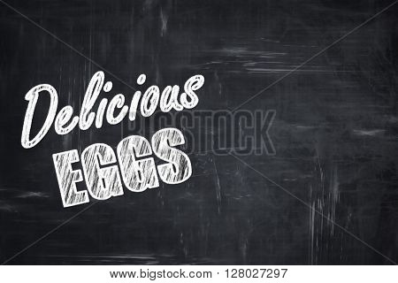 Chalkboard background with chalk letters: Delicious egg sign