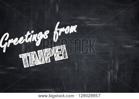 Chalkboard background with chalk letters: Greetings from taipei