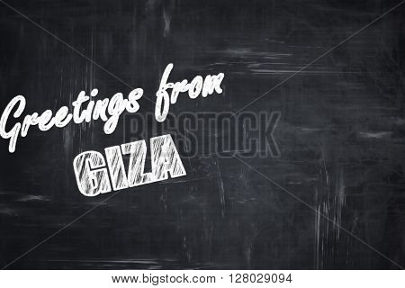 Chalkboard background with chalk letters: Greetings from giza