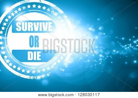 Blue stamp on a glittering background: Survive or die
