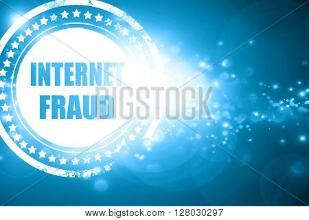 Blue stamp on a glittering background: Internet fraud background