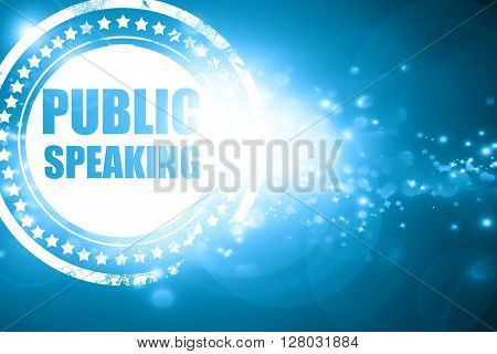 Blue stamp on a glittering background: public speaking
