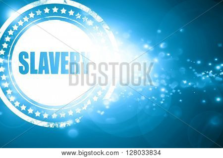 Blue stamp on a glittering background: Slavery sign background