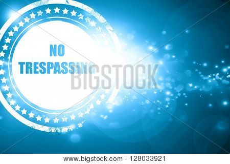 Blue stamp on a glittering background: No trespassing sign