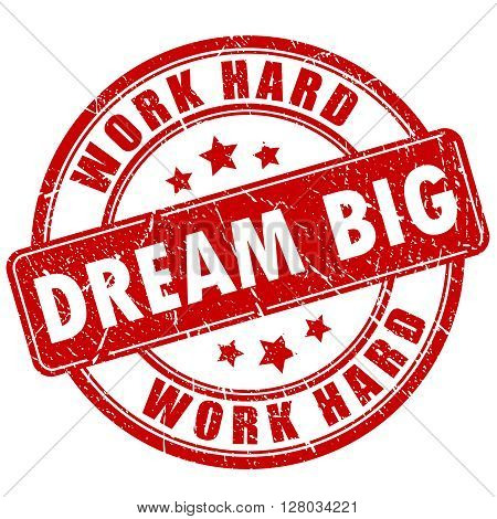 Dream big motivational quote stamp on white background