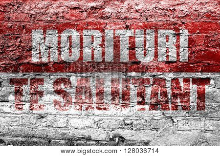 morituri te salutant, we who are about to die