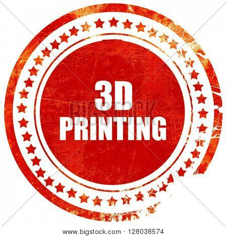 3d printing, grunge red rubber stamp on a solid white background