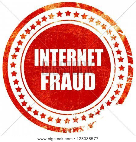 Internet fraud background, grunge red rubber stamp on a solid wh