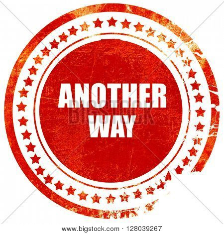 another way, grunge red rubber stamp on a solid white background
