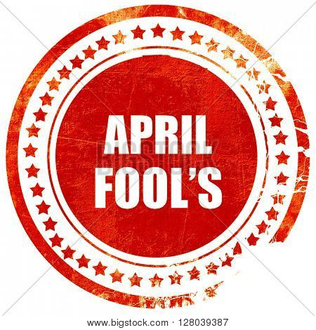 april fool's, grunge red rubber stamp on a solid white backgroun