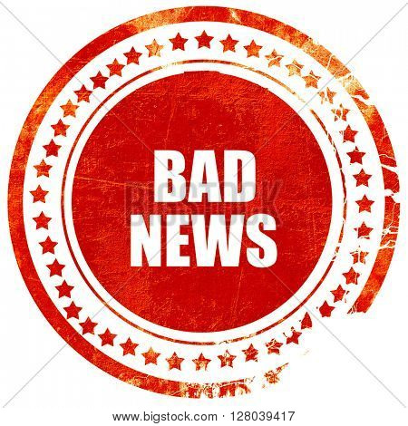bad news, grunge red rubber stamp on a solid white background