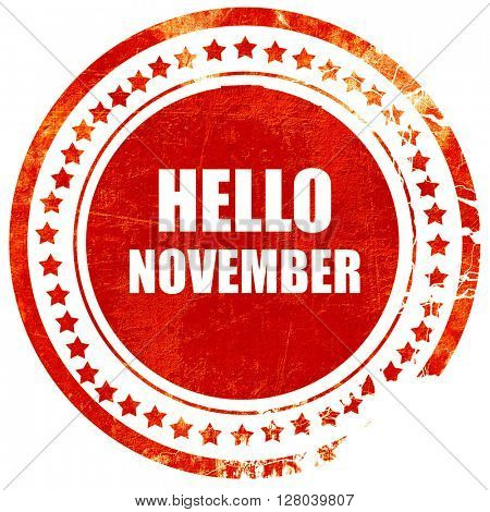 hello november, grunge red rubber stamp on a solid white backgro