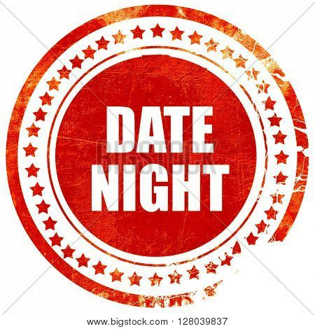 date night, grunge red rubber stamp on a solid white background