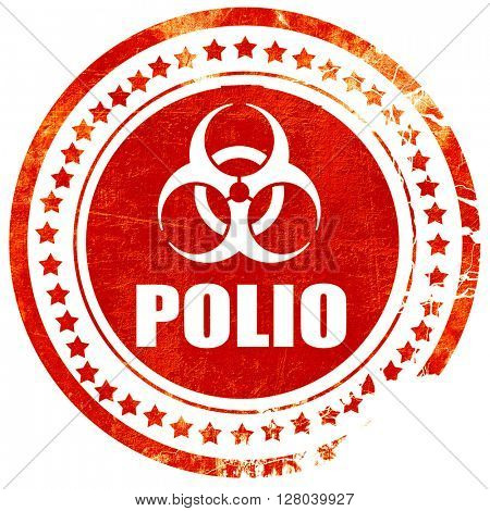 Polio concept background, grunge red rubber stamp on a solid whi