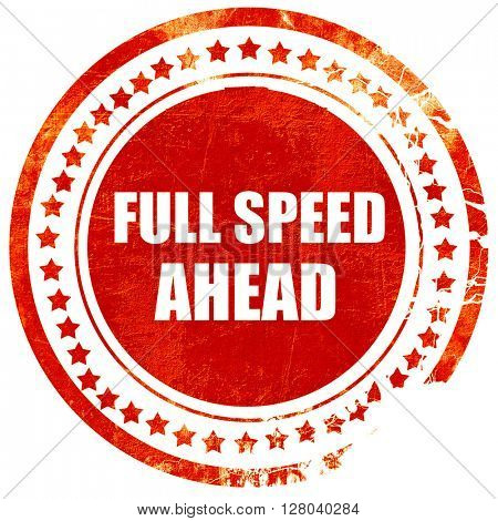 full speed ahead, grunge red rubber stamp on a solid white backg