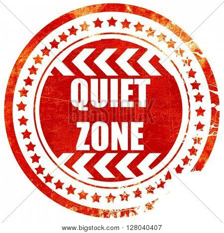 Quiet zone sign, grunge red rubber stamp on a solid white backgr