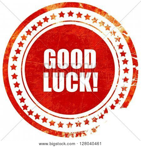 good luck, grunge red rubber stamp on a solid white background