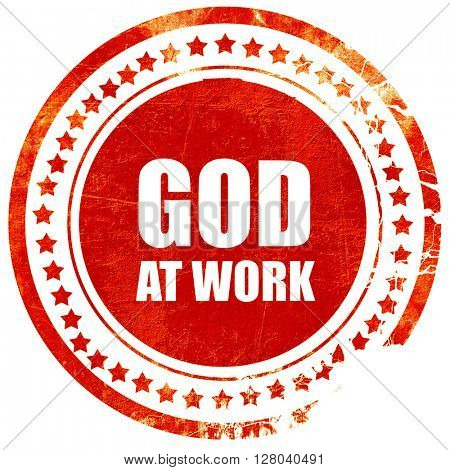 god at work, grunge red rubber stamp on a solid white background
