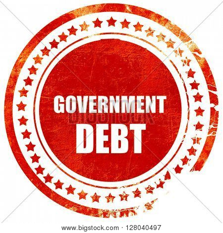 government debt, grunge red rubber stamp on a solid white backgr