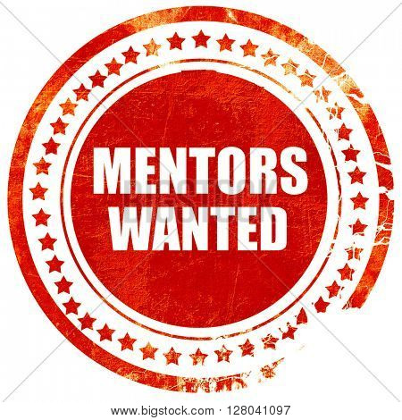 mentors wanted, grunge red rubber stamp on a solid white backgro