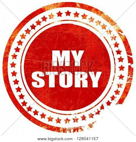 my story, grunge red rubber stamp on a solid white background