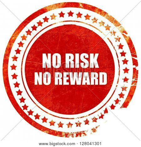 no risk no reward, grunge red rubber stamp on a solid white back