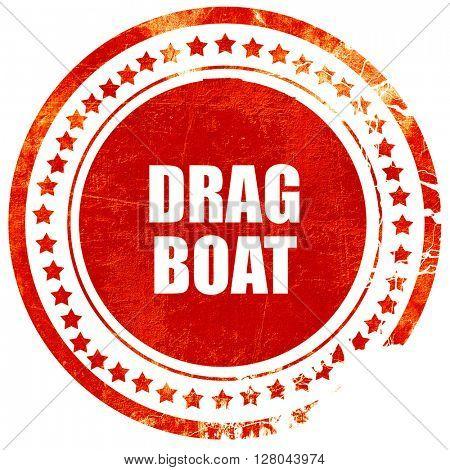 drag boat sign , grunge red rubber stamp on a solid white backgr