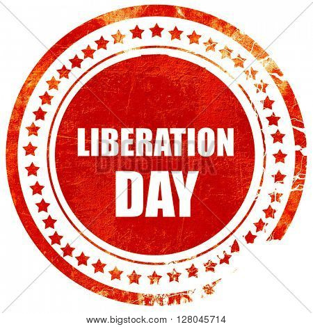 liberation day, grunge red rubber stamp on a solid white backgro